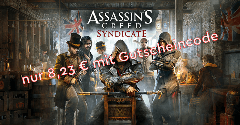 Assassins Creed Syndicate unter 9€? Kein Problem!