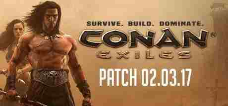 Conan Exiles Patch 02.03.17: Was ist neu?