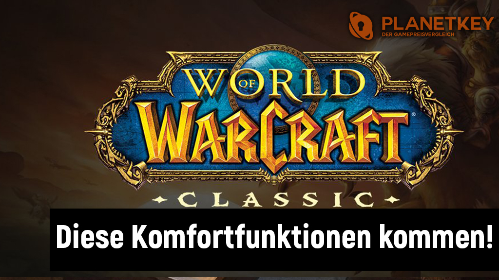 Die wichtigsten Komfort-Features in World of Warcraft Classic