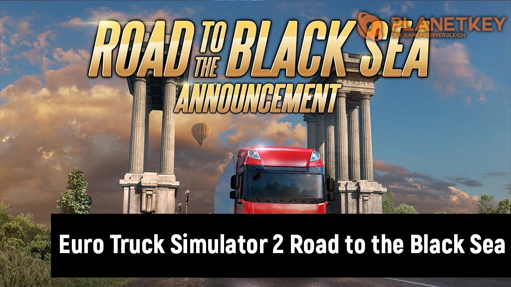 Euro Truck Simulator 2 - Road to the Black Sea angekündigt