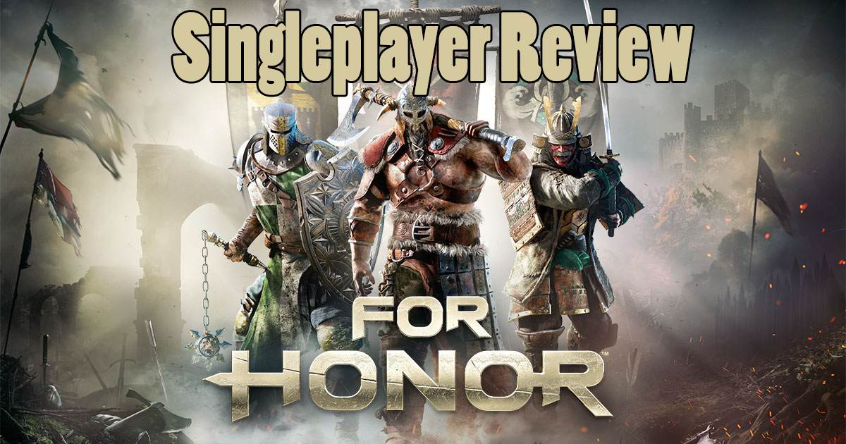 For Honor - Singleplayer Review
