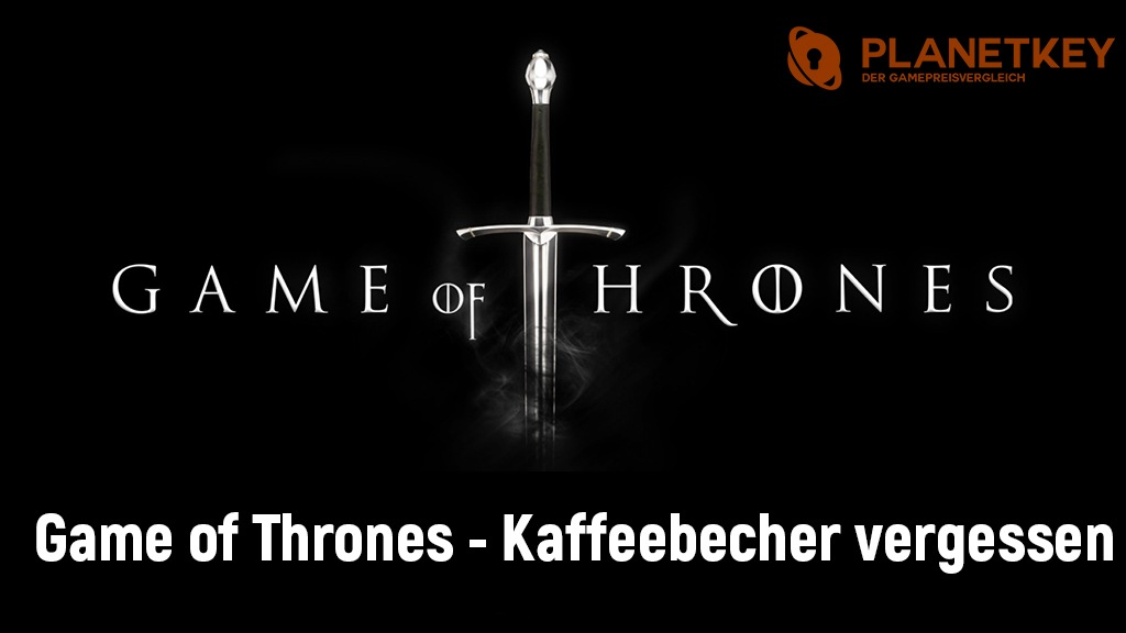 Game of Thrones - Kaffeebecher vergessen