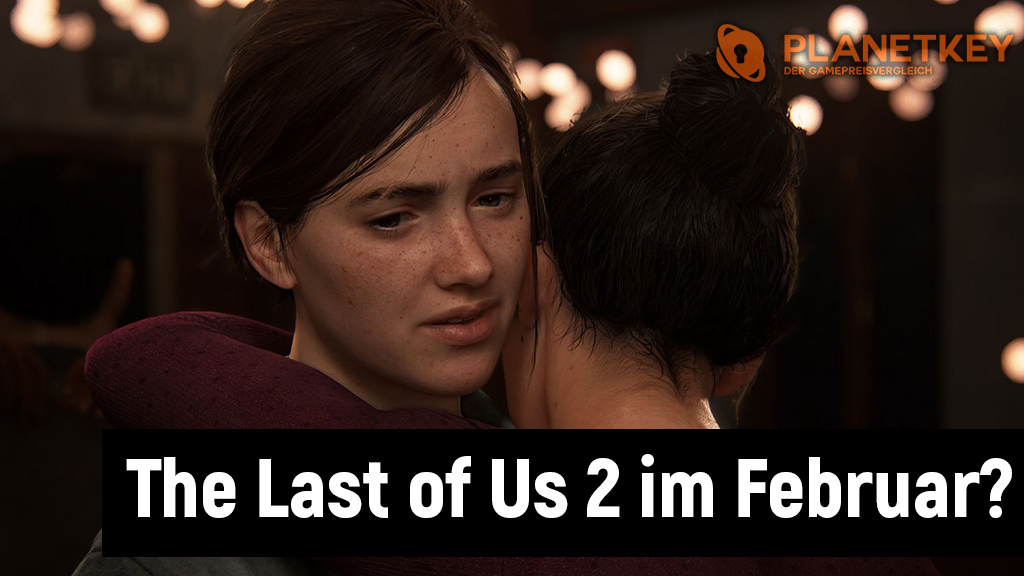 The Last of Us: Part II im Februar?