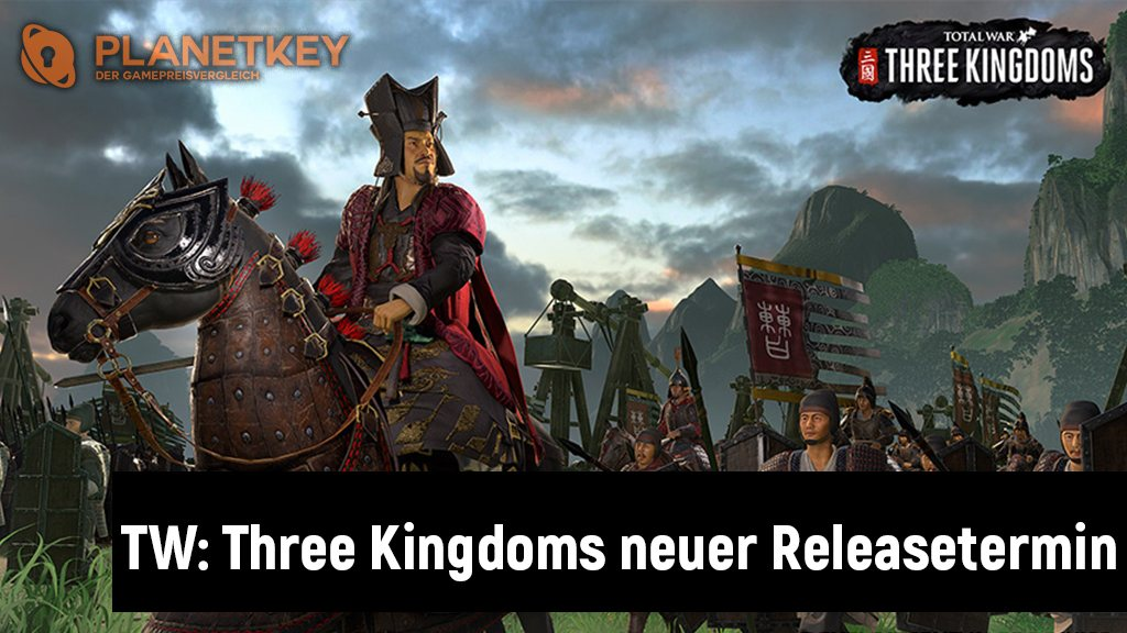 Total War: Three Kingdoms auf den 23. Mai 2019 verschoben