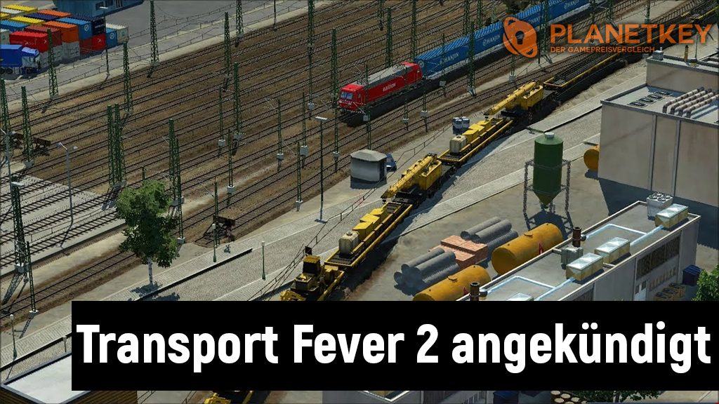 Transport Fever 2 angekündigt