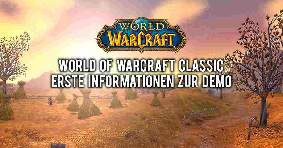 World of Warcraft Classic - Erste Informationen zur Demo