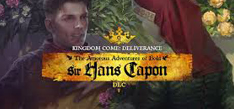 Kingdom Come Deliverance - The Amorous Adventures of Bold Sir Hans Capon DLC Key kaufen