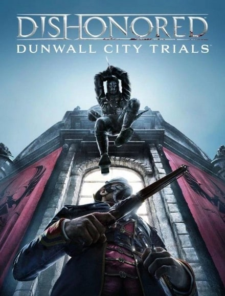 Dishonored Dunwall City Trials Key kaufen