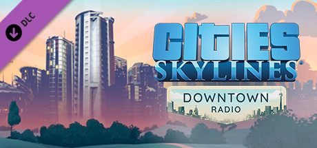 Cities Skylines - Downtown Radio Key kaufen